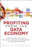 Profiting from the Data Economy Understanding the Roles of Consumers, Innovators and Regulators in a Data-Driven World  2015 9780133819779 Front Cover