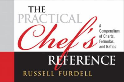 Practical Chef's Reference A Compendium of Charts, Formulas and Ratios  2013 9780135125779 Front Cover