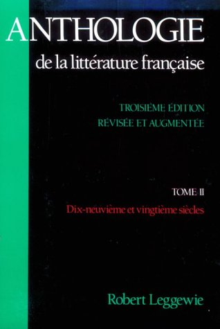 Anthologie de la Litt�rature Fran�aise Dix-Neuvi�me et Vingti�me Si�cles 3rd 1990 (Revised) edition cover