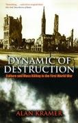 Dynamic of Destruction Culture and Mass Killing in the First World War  2008 edition cover