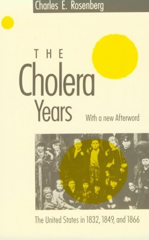 Cholera Years The United States in 1832, 1849, and 1866 N/A edition cover