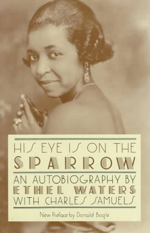 His Eye Is on the Sparrow An Autobiography  1992 (Reprint) 9780306804779 Front Cover