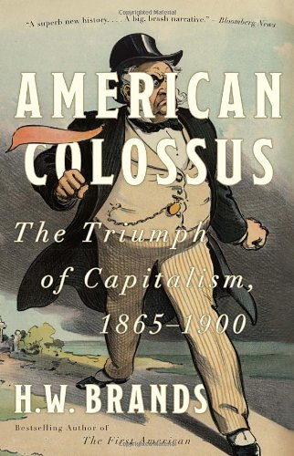 American Colossus The Triumph of Capitalism, 1865-1900 N/A edition cover
