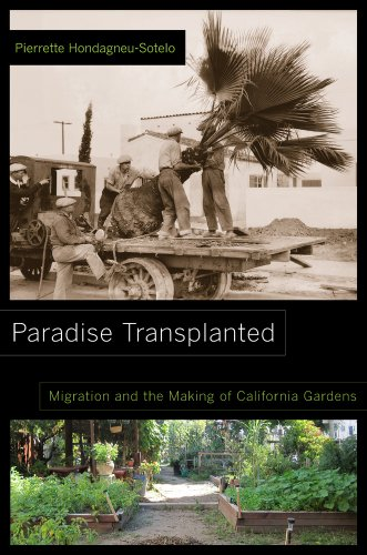 Paradise Transplanted Migration and the Making of California Gardens  2014 edition cover
