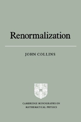 Renormalization An Introduction to Renormalization, the Renormalization Group and the Operator-Product Expansion  2003 9780521311779 Front Cover