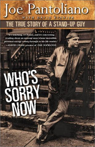 Who's Sorry Now? The Story of a Stand-Up Guy  2002 9780525946779 Front Cover