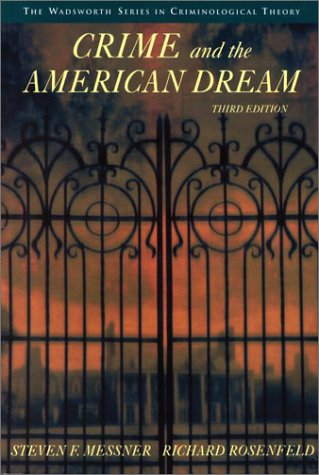 Crime and the American Dream  3rd 2001 (Revised) edition cover
