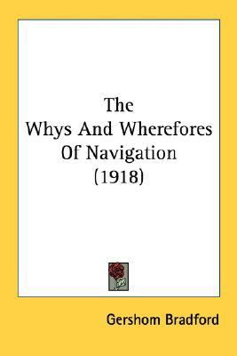 Whys and Wherefores of Navigation N/A 9780548589779 Front Cover