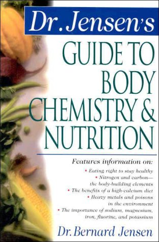Dr. Jensen's Guide to Body Chemistry and Nutrition  2nd 2000 edition cover