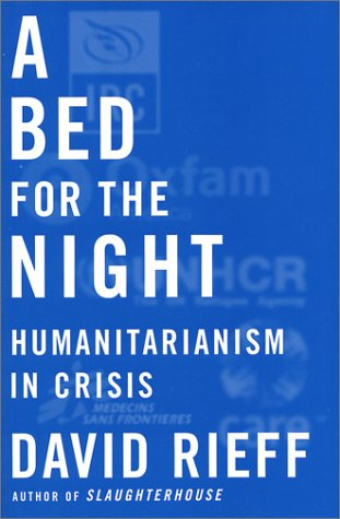Bed for the Night Humanitarianism in Crisis  2002 edition cover