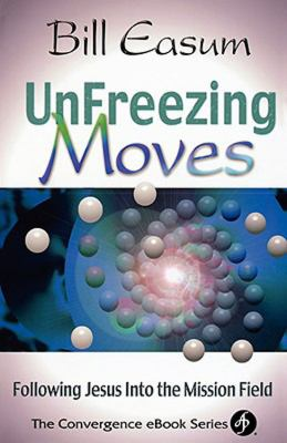 UnFreezing Moves Following Jesus into the Mission Field  2002 edition cover