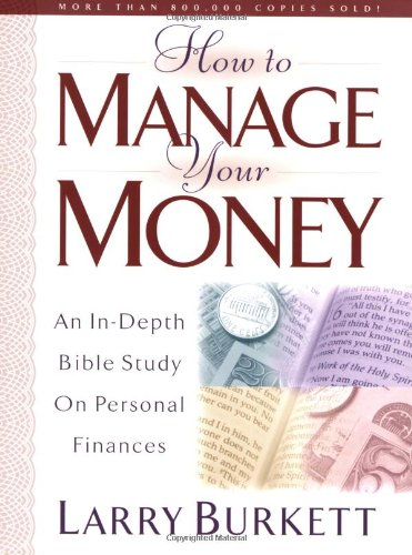 How to Manage Your Money An In-Depth Bible Study on Personal Finances  2002 (Workbook) edition cover