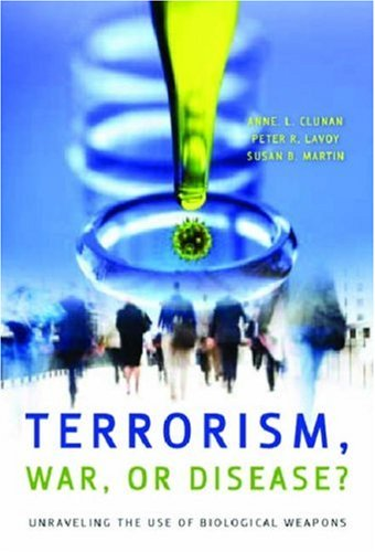 Terrorism, War, or Disease? Unraveling the Use of Biological Weapons  2008 9780804759779 Front Cover