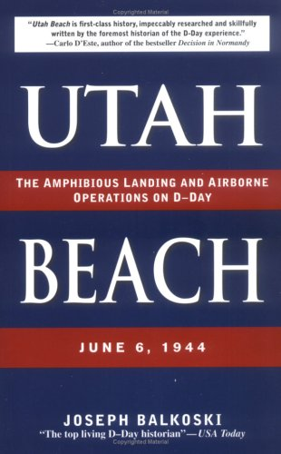 Utah Beach The Amphibious Landing and Airborne Operations on D-Day  2006 edition cover