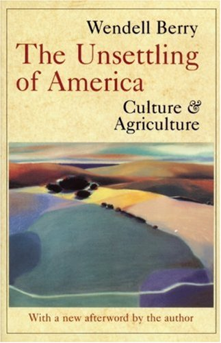 Unsettling of America Culture and Agriculture 3rd 1997 (Revised) edition cover