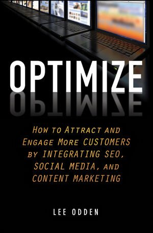 Optimize How to Attract and Engage More Customers by Integrating SEO, Social Media, and Content Marketing  2012 edition cover
