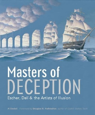 Masters of Deception Escher, Dali and the Artists of Optical Illusion  2004 9781402705779 Front Cover