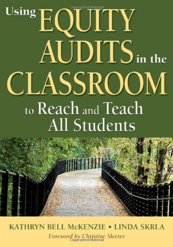 Using Equity Audits in the Classroom to Reach and Teach All Students   2011 edition cover