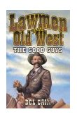 Lawmen of the Old West The Good Guys  2000 9781556226779 Front Cover
