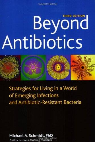 Beyond Antibiotics Strategies for Living in a World of Emerging Infections and Antibiotic-Resistant Bacteria 3rd 2008 (Revised) 9781556437779 Front Cover