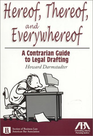 Hereof Thereof Everywhereof : A Contrarian Guide to Legal Drafting  2002 edition cover