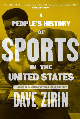 People's History of Sports in the United States 250 Years of Politics, Protest, People, and Play  2009 edition cover