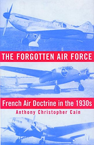 Forgotten Air Force French Air Doctrine in The 1930s  2015 9781935623779 Front Cover