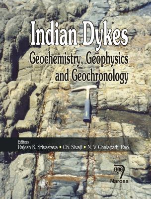 Indian Dykes: Geochemistry, Geophysics and Geochronology  2008 edition cover