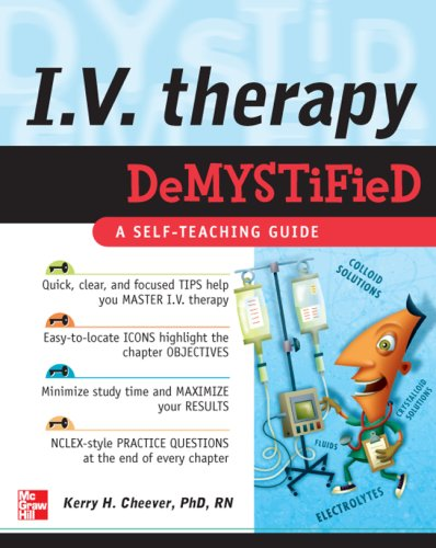 IV Therapy Demystified A Self-Teaching Guide  2008 (Teachers Edition, Instructors Manual, etc.) 9780071496780 Front Cover