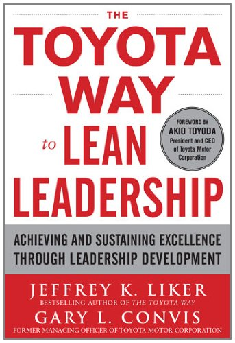 Toyota Way to Lean Leadership Achieving and Sustaining Excellence Through Leadership Development  2012 edition cover