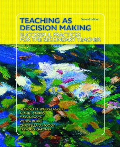 Teaching as Decision Making Successful Practices for the Secondary Teacher 2nd 2004 (Revised) edition cover