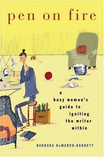Pen on Fire A Busy Woman's Guide to Igniting the Writer Within  2004 edition cover