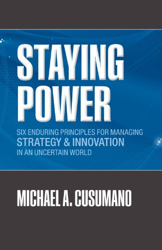 Staying Power Six Enduring Principles for Managing Strategy and Innovation in an Uncertain World (Lessons from Microsoft, Apple, Intel, Google, Toyota and More)  2012 9780199657780 Front Cover