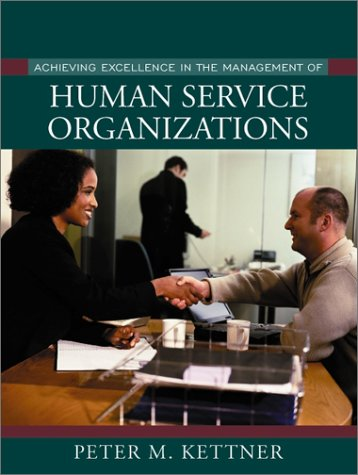 Achieving Excellence in the Management of Human Service Organizations   2002 9780205318780 Front Cover