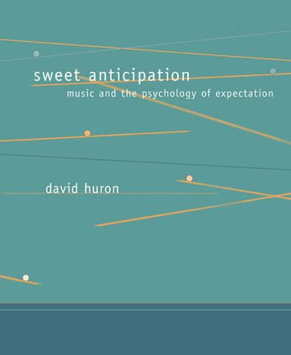 Sweet Anticipation Music and the Psychology of Expectation  2008 edition cover