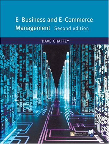 E-Business and E-Commerce Management Strategy, Implementation and Practice 2nd 2004 (Revised) 9780273683780 Front Cover