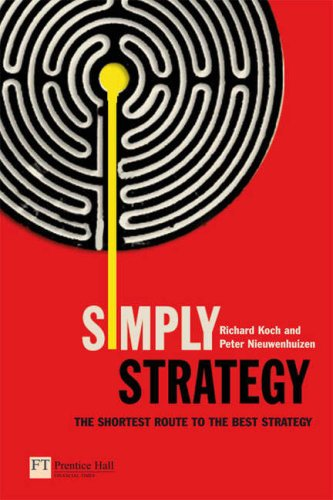 Simply Strategy The Shortest Route to the Best Strategy  2006 9780273708780 Front Cover