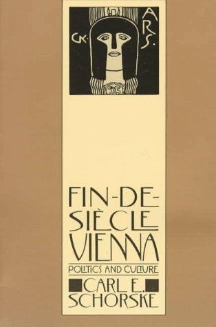 Fin-de-Si�cle Vienna Politics and Culture N/A edition cover