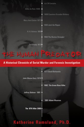Human Predator A Historical Chronicle of Serial Murder and Forensic Investigation  2007 edition cover