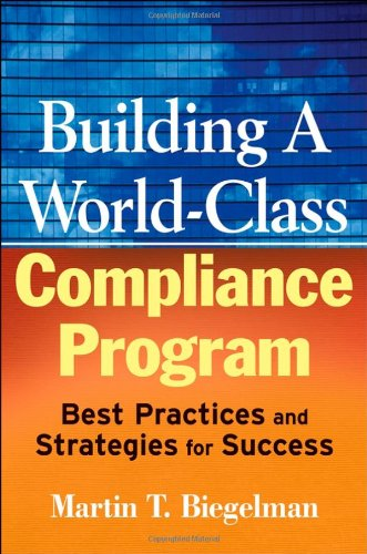 Building a World-Class Compliance Program Best Practices and Strategies for Success  2008 edition cover