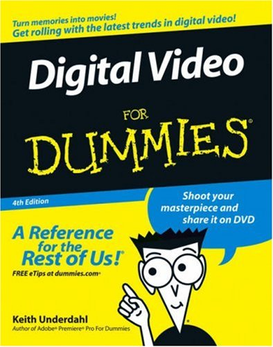 Digital Video for Dummies  4th 2006 (Revised) edition cover