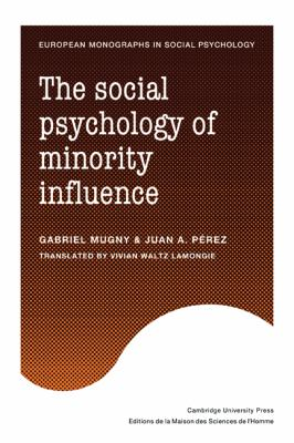 Social Psychology of Minority Influence   2010 9780521128780 Front Cover