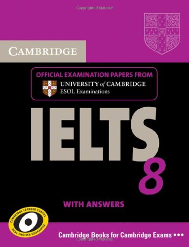 Cambridge IELTS 8 Student's Book with Answers Official Examination Papers from University of Cambridge ESOL Examinations  2011 edition cover