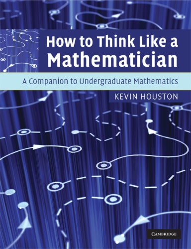 How to Think Like a Mathematician A Companion to Undergraduate Mathematics  2008 9780521719780 Front Cover