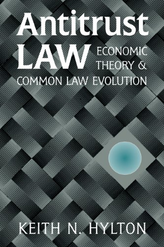 Antitrust Law Economic Theory and Common Law Evolution  2003 edition cover