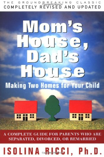 Mom's House, Dad's House A Complete Guide for Parents Who Are Separated, Divorced, or Living Apart 2nd 1997 edition cover