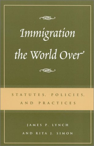 Immigration the World Over Statutes, Policies, and Practices  2002 9780742518780 Front Cover