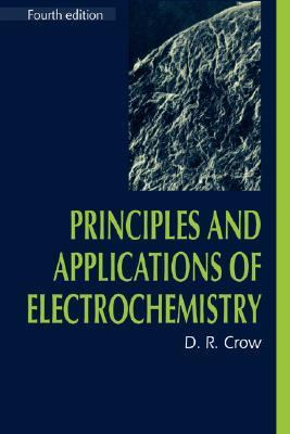 Principles and Applications of Electrochemistry  4th 1994 (Revised) 9780748743780 Front Cover