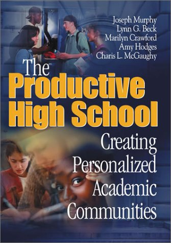 Productive High School Creating Personalized Academic Communities  2001 9780761977780 Front Cover