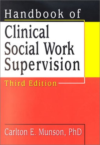 Handbook of Clinical Social Work Supervision  3rd 2001 (Revised) edition cover